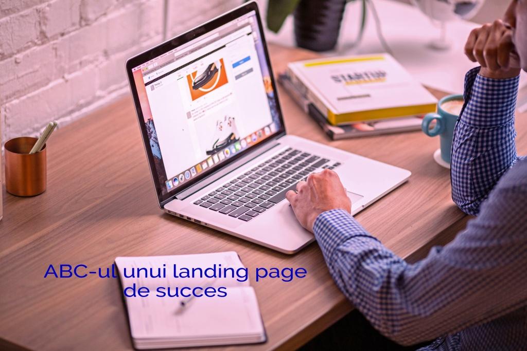 ABC-ul unui landing page de succes